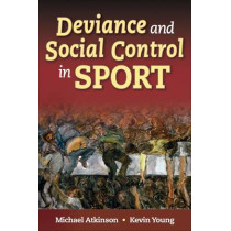 Deviance and Social Control in Sport by Michael Atkinson, 9780736060424