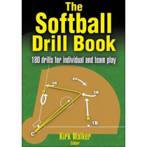 The Softball Drill Book by Kirk Walker, 9780736060707
