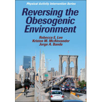Reversing the Obesogenic Environment by Rebecca E. Lee, 9780736078993
