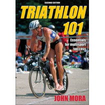 Triathlon 101: Essentials for Multisport Success by John Mora, 9780736079440