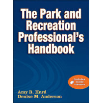 The Park and Recreation Professional's Handbook by Amy R. Hurd, 9780736082594