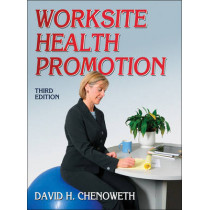 Worksite Health Promotion by David H. Chenoweth, 9780736092913