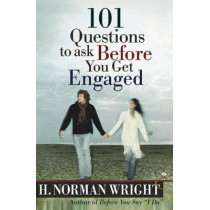 101 Questions to Ask Before You Get Engaged by H. Norman Wright, 9780736913942