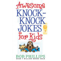 Awesome Knock-Knock Jokes for Kids by Bob Phillips, 9780736917148