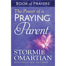 The Power of a Praying (R) Parent Book of Prayers by Stormie Omartian, 9780736957694