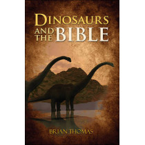 Dinosaurs and the Bible by Brian Thomas, 9780736965408