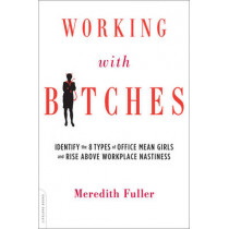 Working with Bitches by Meredith Fuller, 9780738216584