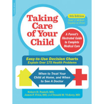 Taking Care of Your Child, Ninth Edition: A Parent's Illustrated Guide to Complete Medical Care by Robert H. Pantell, 9780738218359