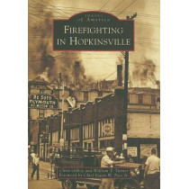Firefighting in Hopkinsville by Chris Gilkey, 9780738553238