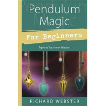 Pendulum Magic for Beginners: Power to Achieve All Goals by Richard Webster, 9780738701929