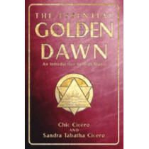 The Essential Golden Dawn: An Introduction to High Magic by Chic Cicero, 9780738703107