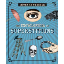 The Encyclopedia of Superstitions by Richard Webster, 9780738712772