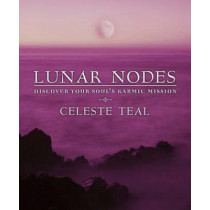 Lunar Nodes: Discover Your Soul's Karmic Mission by Celeste Teal, 9780738713373