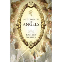 Encyclopedia of Angels by Richard Webster, 9780738714622