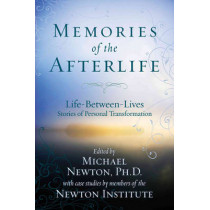 Memories of the Afterlife: Life Between Lives Stories of Personal Transformation by Michael Newton, 9780738715278