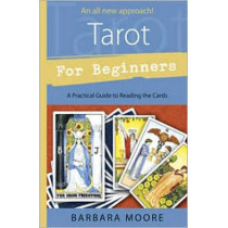 Tarot for Beginners: A Practical Guide to Reading the Cards by Barbara Moore, 9780738719559