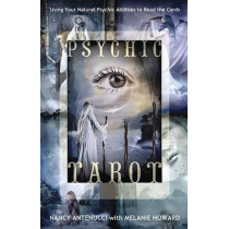 Psychic Tarot: Using Your Natural Psychic Abilities to Read the Cards by Nancy C. Antenucci, 9780738719757