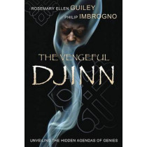The Vengeful Djinn: Unveiling the Hidden Agenda of Genies by Rosemary Ellen Guiley, 9780738721712
