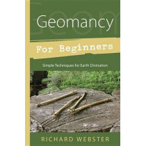 Geomancy for Beginners: Simple Techniques for Earth Divination by Richard Webster, 9780738723167