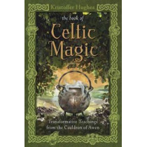 Book of Celtic Magic: Transformative Teachings from the Cauldron of Awen by Kristoffer Hughes, 9780738737058