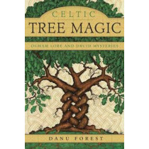 Celtic Tree Magic: Ogham Lore and Druid Mysteries by Danu Forest, 9780738741017