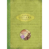Ostara: Rituals, Recipes and Lore for the Spring Equinox by Kerri Connor, 9780738741819