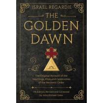 The Golden Dawn: The Original Account of the Teachings, Rites, and Ceremonies of the Hermetic Order by Israel Regardie, 9780738743998