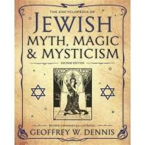 The Encyclopedia of Jewish Myth, Magic and Mysticism by Geoffrey W. Dennis, 9780738745916