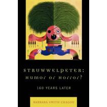 Struwwelpeter: Humor or Horror?: 160 Years Later by Barbara Smith Chalou, 9780739116647