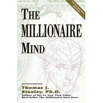 The Millionaire Mind by Dr Thomas J Stanley, 9780740718588