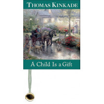 A Child Is a Gift by Thomas Kinkade, 9780740731075