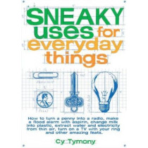 Sneaky Uses for Everyday Things by Cy Tymony, 9780740738593