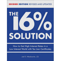 The 16 % Solution, Revised Edition: How to Get High Interest Rates in a Low-Interest World with Tax Lien Certificates by J D Joel S Moskowitz, 9780740769627