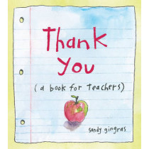 Thank You: (a book for teachers) by Sandy Gingras, 9780740793370