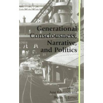 Generational Consciousness, Narrative, and Politics by June Edmunds, 9780742517301
