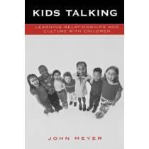 Kids Talking: Learning Relationships and Culture with Children by John C. Meyer, 9780742527065