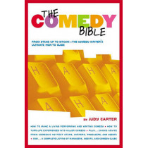 The Comedy Bible: From Stand-up to Sitcom - The Comedy Writers Ultimate Guide by Carter, 9780743201254