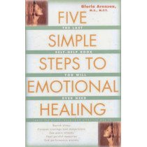 Five Simple Steps to Emotional Healing: The Last Self-Help Book You Will Ever Need by Gloria Arenson, 9780743213875