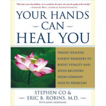 Your Hands Can Heal You: Pranic Healing Energy Remedies to Boost Vitality and Speed Recovery from Common Health Problems by Master Stephen Co, 9780743243056