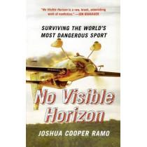 No Visible Horizon: Surviving the World's Most Dangerous Sport by Joshua Cooper Ramo, 9780743257909