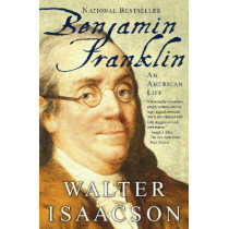 Benjamin Franklin: An American Life by Walter Isaacson, 9780743258074