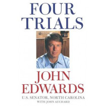 Four Trials by Senator John Edwards, 9780743272049
