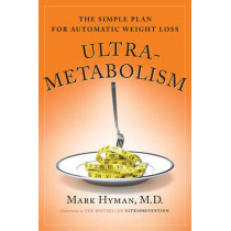 Ultrametabolism: The Simple Plan for Automatic Weight Loss by Dr. Mark Hyman, 9780743272568