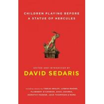 Children Playing Before a Statue of Hercules by David Sedaris, 9780743273947