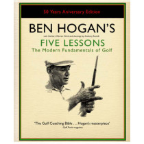 Ben Hogan's Five Lessons: The Modern Fundamentals of Golf by Ben Hogan, 9780743295284