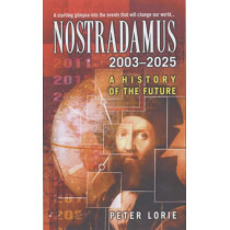 Nostradamus 2003-2025: A History of the Future by Peter Lorie, 9780743453394