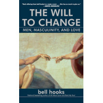 The Will To Change by Bell Hooks, 9780743456081