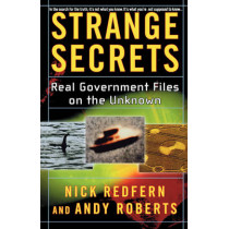 Strange Secrets: Real Government Files on the Unknown by Nick Redfern, 9780743469760