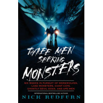 Three Men Seeking Monsters: Six Weeks in Pursuit of Werewolves, Lake Monsters, Giant Cats, Ghostly Devil-Dogs, and Ape-Men by Nick Redfern, 9780743482547