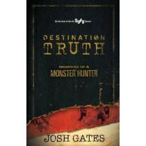 Destination Truth by Josh Gates, 9780743491723